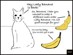 Cat and Banana episode 828. http://www.facebook.com/catandbanana