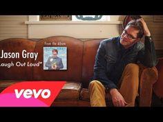Jason Gray - Laugh Out Loud