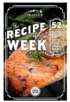 All year long we're trying out new flavors, delivering brand new recipes on a weekly basis. This recipe collection showcases the best and the brightest, with all of our weekly Traeger recipes of 2012 in one, convenient to carry eBook.