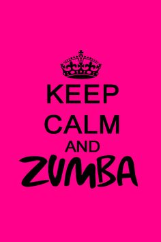 Keep Calm | Zumba http://the-glitter-side.blogspot.pt/2013/10/work-your-body-rock-your-world_20.html