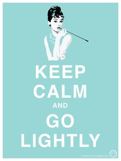Keep Calm and Go Lightly. - Breakfast at Tiffany's - Audrey Hepburn and George Peppard - Diamants sur Canapé. Keep Calm Posters, Keep Calm Quotes, Breakfast At Tiffany's Quotes, Funny Breakfast, Eat Breakfast, Audrey Hepburn Quotes, Aubrey Hepburn, Azul Tiffany, Breakfast At Tiffanys