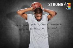 """Kevin Durant - """"Being kind isn't a sign of weakness. It takes strength to be kind."""""""