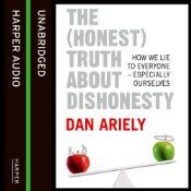 Fascinating and provocative, Dan Ariely's The (Honest) Truth about Dishonesty is an insightful and brilliantly researched take on cheating, deception, and willpower. The internationally best-selling author pulls no punches when it comes to home truths. His previous titles Predictably Irrational and The Upside of Irrationality have become classics in their field, revealing astonishing traits that run through modern humankind. Now acclaimed behavioural economist Dan Ariely delves deeper into…