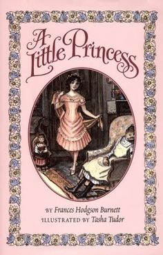 Most people think of The Secret Garden when it comes to F.H. Burnett, but A Little Princess was always my favorite.