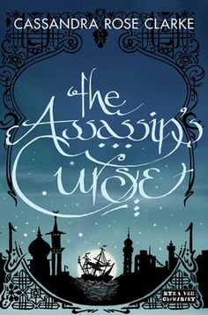 The Assassin's Curse by Cassandra Rose Clarke. A strong opening to a creative, engaging YA fantasy series focused around Alanna, a strong, fierce aspiring lady pirate. Click through for full review. Via Diamonds in the Library.