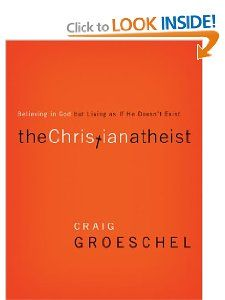 The Christian Atheist by Craig Groeschel