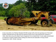 Picture of a Pullman Standard scraper with a tree growing from the bowl. After acquiring Isaacson in 1955 Pullman did very little with the brand. Earth Moving Equipment, Tractor Attachments, Growing Tree, Rare Photos, Monster Trucks, Construction, Kit, Trees, Models