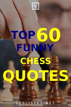 Chess is a thinking man's game and many people have spent a lot of time thinking and talking about it. With that in mind, check out the top 60 chess quotes. #chess #chessquotes