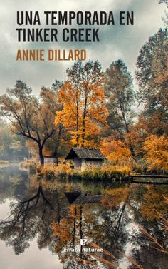 Annie Dillard. Una temporada en Tinker Creek. Errata Naturae