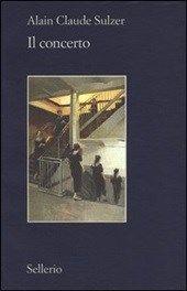 http://www.wuz.it/recensione-libro/8143/concerto-alain-sulzer.html - Il concerto di Alain C.  Sulzer Alain