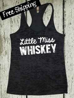 Little Miss Whiskey. Country Girl Clothing. Country Tank Top. Southern Girl Clothing. Whiskey Tank. Country Shirts. Free Shipping USA on Etsy, $26.00