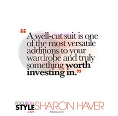 """A well-cut suit is one of the most versatile additions to your wardrobe and truly something worth investing in.""  For more daily stylist tips + style inspiration, visit: https://focusonstyle.com/styleword/ #fashionquote #styleword"
