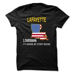 LAFAYETTE It's Where My Story Begins T-Shirts, Hoodies. GET IT ==►…