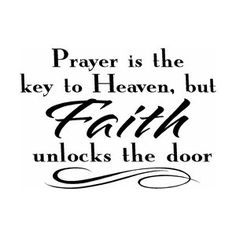 More Than Sayings: Prayer is the key to Heaven