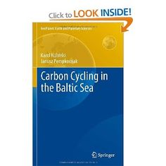 Carbon Cycling in the Baltic Sea GeoPlanet: Earth and Planetary Sciences: Amazon.co.uk: Karol Kulinski, Janusz Pempkowiak: Books