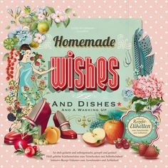 Homemade wishes and dishes: and a washing up: Amazon.de: Bücher
