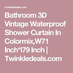 Bathroom 3D Vintage Waterproof Shower Curtain In Colormix,W71 Inch*l79 Inch | Twinkledeals.com