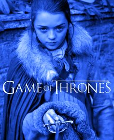 Game of Thrones- I wish for my future daughter to have the same wit, strength & courage as Arya Stark. ;)