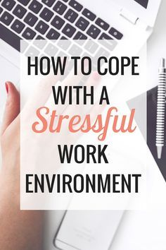 How to Cope With a Stressful Work Environment | Career - Very Erin Blog