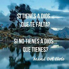 Si tienes a Dios, no te falta nada.