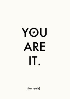 You are it! | Love Quotes and Declarations by Marco Cruz Joalheiro