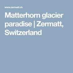 Matterhorn glacier paradise   Zermatt, Switzerland