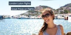 Flights from London and Luton For Sale in Luton