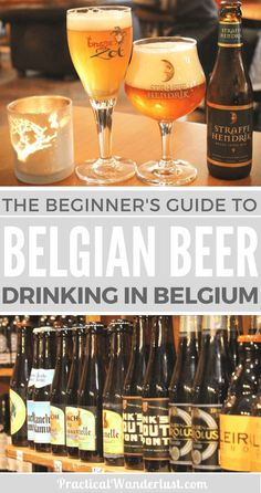 The ultimate beginner's guide to drinking beer in Belgium! All you need to know about visiting Belgium for Belgian beer, breweries, and bars. Booze Tourism and Europe are a match made in heaven!