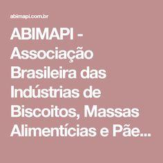 ABIMAPI - Associação Brasileira das Indústrias de Biscoitos, Massas Alimentícias e Pães & Bolos Industrializados