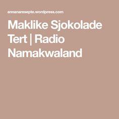 Maklike Sjokolade Tert | Radio Namakwaland