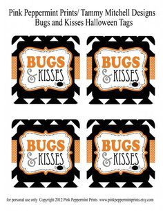 Bugs and Kisses Free Printable Halloween Tags http://www.tammymitchellphotography.com/2012/10/08/free-download-free-halloween-treat-tags-booing-tags-bugs-and-kisses/