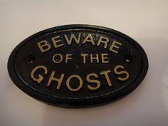 BEWARE OF THE GHOSTS - HOUSE DOOR PLAQUE WALL SIGN GARDEN - BRAND NEW (BLACK)