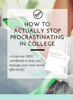 Are you ready to stop procrastinating in college? If so, then this post will help you through your procrastination so you can start getting things done!