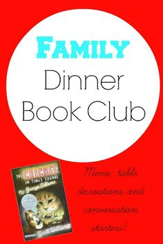 This month's Family Dinner Book Club features The Cricket in Times Square. Table decoration ideas, menu, and conversation starters to get the club rolling.
