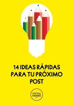 14 ideas rápidas para tu próximo post vía @Socialmood