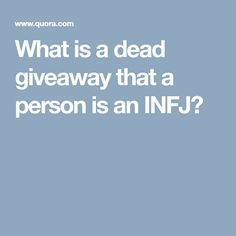 What is a dead giveaway that a person is an INFJ?