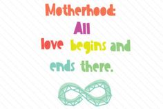 Motherhood all love begins and ends there - Creative Fabrica