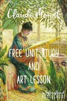 Artist Study and Free Activities: Claude Monet ( Free Art Study Cards!) - A Helping Hand Homeschool Claude Monet, High School Art, Middle School Art, Art Montessori, Montessori Elementary, Programme D'art, Classe D'art, Study Cards, Art Lessons For Kids