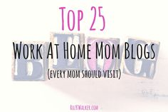 Whether you're looking to start working from home or you've been a work at home mom for some time, these top 25 blogs for work at home mom are full of resources you won't want to miss..
