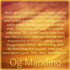 Og Mandino uploaded by Pinner Wise Quotes, Success Quotes, Motivational Quotes, Awesome Quotes, Great Quotes, Og Mandino Quotes, Awesome Thoughts, Knowledge And Wisdom, Life Thoughts