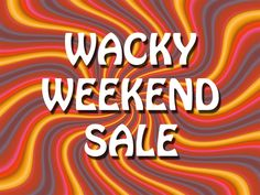 Save on your vape supplies on Fridays & Saturdays!  Savings so big, they are WACKY!!!