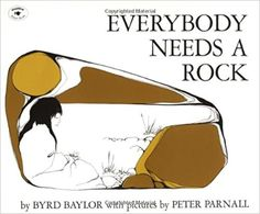 Everybody Needs a Rock by Byrd Baylor (1985), Illustrated by Peter Parnall