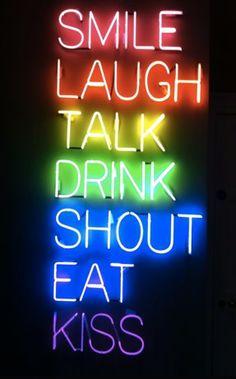 Smile Laugh Talk Drink Shout Eat Kiss