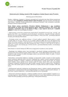 Zieloni mówią dość i składają wniosek do NIK o kompleksowe zbadanie finansów miasta Wrocławia  Informacja prasowa Partii Zieloni  Zgodnie z deklaracją z kampanii w wyborach samorządowych wrocławskie koło Partii Zieloni przygotowało wniosek do NIK o kompleksowe zbadanie finansów miasta Wrocławia. Agnieszka Grzybek, przewodnicząca Partii Zieloni, i Radosław Gawlik, przedstawiciel wrocławskich Zielonych i były wiceminister środowiska, przekazali wniosek wiceprezesowi NIK.