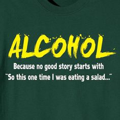 True...and I don't even drink.