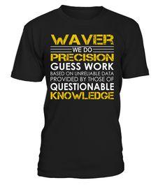 Waver - We Do Precision Guess Work