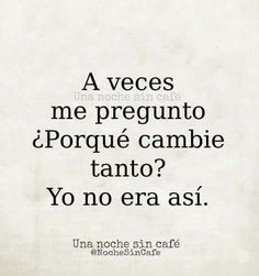 No lo era. Sad Quotes, Love Quotes, Qoutes, Gandhi Quotes, Change Quotes, Frases Dela, Sad Texts, Love Phrases, Sad Love