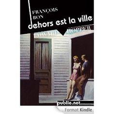 Dehors est la ville (Edward Hopper): Quand la peinture de Hopper réinvente notre regard sur la ville...