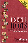 Useful Idiots: How Liberals Got It Wrong in the Cold War and Still Blame America First, Mona Charen, 9780895261397, #books, #btripp, #reviews