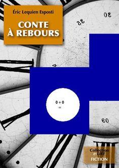 14/20 pièces de la couverture de CONTE A REBOURS, roman (11 chap., 230K signes, ~180 p. de type semi-poche) à sortir en juin 2012 aux Editions Numériklivres, collection e-LIRE. Ce roman a été finaliste du concours WriteMovies.com Eté 2005, puis révisé en 2012. ELE, http://eric-lequien-esposti.com